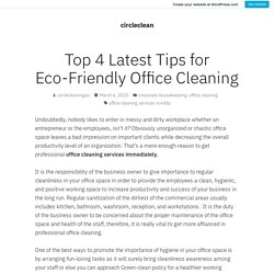 Top 4 Latest Tips for Eco-Friendly Office Cleaning – circleclean