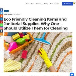 Eco Friendly Cleaning Supplies-Any One Should Utilize Them for Cleaning