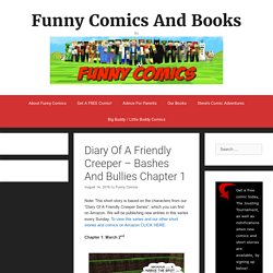 Diary Of A Friendly Creeper – Bashes And Bullies Chapter 1