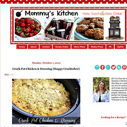 Mommy's Kitchen - Country Cooking & Family Friendly Recipes: Crock Pot Chicken & Dressing {Happy Crocktober}