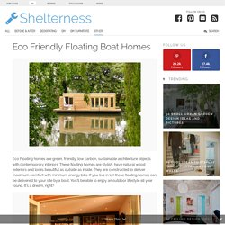 Eco Friendly Floating Boat Homes - Shelterness