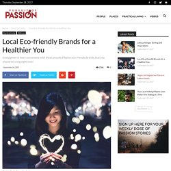 Local Eco-friendly Brands for a Healthier You - Pursuit of Passion