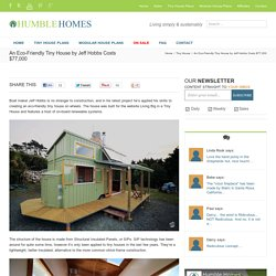 An Eco-Friendly Tiny House by Jeff Hobbs Costs $77,000