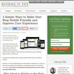 3 Simple Ways to Make Your Blog Mobile Friendly and Improve User Experience