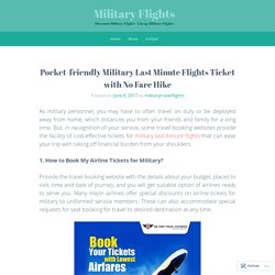 Pocket-friendly Military Last Minute Flights Ticket with No Fare Hike – Military Flights