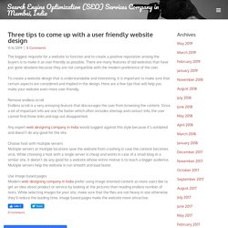 Three tips to come up with a user friendly website design - Search Engine Optimization (SEO) Services Company in Mumbai, India