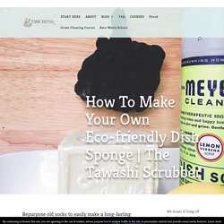 How To Make Your Own Eco-friendly Dish Sponge