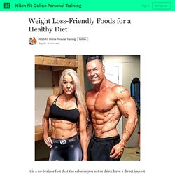 Weight Loss-Friendly Foods for a Healthy Diet - Hitch Fit Online Personal Training - Medium