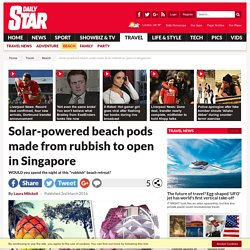 Eco friendly beach pods made from plastic dumped in ocean to open in Singapore