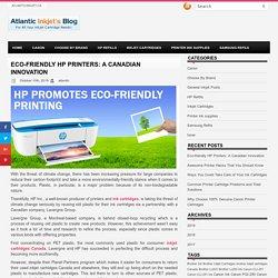 ECO-FRIENDLY HP PRINTERS: A CANADIAN INNOVATION