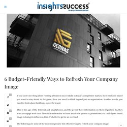 6 Budget-Friendly Ways to Refresh Your Company Image