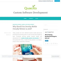 Why Should You Develop Mobile Friendly Website in 2019? – Custom Software Development