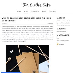 Why An Eco-Friendly Stationery Kit is the Need of the Hour? - For Earth's Sake