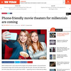 Phone-friendly movie theaters for millennials are coming