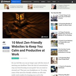10 Most Zen-Friendly Websites to Keep You Calm and Productive at Work