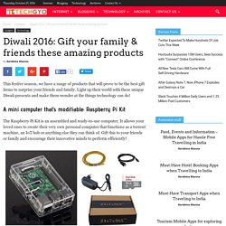 Diwali 2016: Gift your family & friends these amazing products