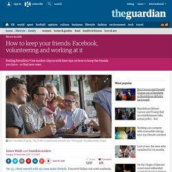How to keep your friends: Facebook, volunteering and working at it