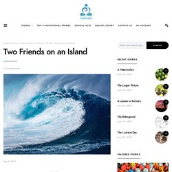 Two Friends on an Island- Read Moral Story at Soul Touch.