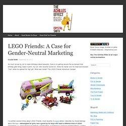 LEGO Friends: A Case for Gender-Neutral Marketing