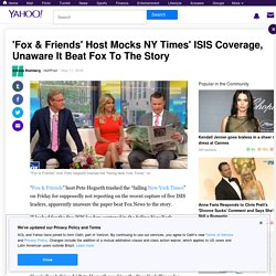 'Fox & Friends' Host Mocks NY Times' ISIS Coverage, Unaware It Beat Fox To The Story