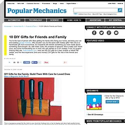 10 DIY Gifts for Friends and Family - Popular Mechanics