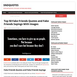 Top 50 Fake Friends Quotes and Fake Friends Sayings With Images