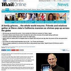Steve Jobs dead: Friends and relatives gather at his mansion as shrines pop up around the globe