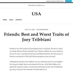 Friends: Best and Worst Traits of Joey Tribbiani – USA