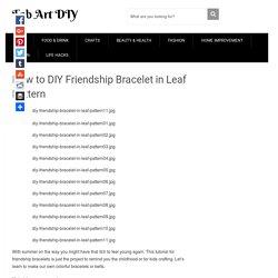 How to DIY Friendship Bracelet in Leaf Pattern - Fab Art DIY