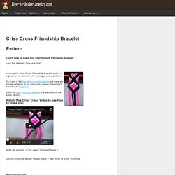 Criss Cross Friendship Bracelet, Friendship Bracelet Pattern, Video
