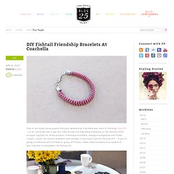 DIY Projects – DIY Fishtail Friendship Bracelets At Coachella
