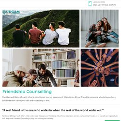 Udgam Online Counselling Provides Free Friendship Counselling Services