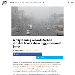 A frightening record: Carbon dioxide levels show biggest-annual jump