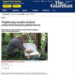 'Frightening' number of plant extinctions found in global survey