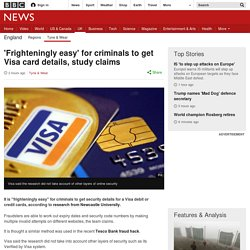 'Frighteningly easy' for criminals to get Visa card details, study claims