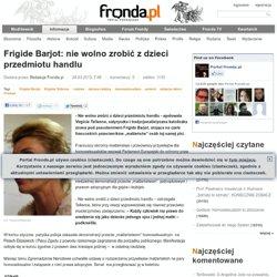 Frigide Barjot: nie wolno zrobić z dzieci przedmiotu handlu