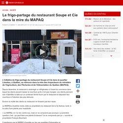 Le frigo-partage du restaurant Soupe et Cie dans la mire du MAPAQ