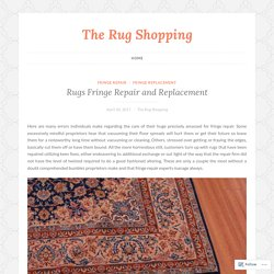 Rugs Fringe Repair and Replacement – The Rug Shopping