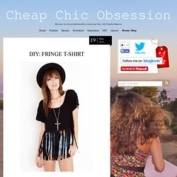 DIY: Fringe T-shirt : Cheap Chic Obsession