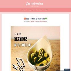 □les frites d'avocat□