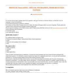 Friteuse Magazine - Spécial Filtration, trois recettes faciles