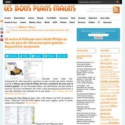 92 euros la Friteuse sans Huile Philips au lieu de plus de 120 euros (port gratuit