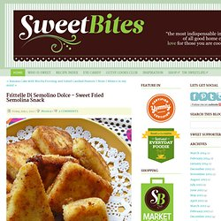 Frittelle Di Semolino Dolce - Sweet Fried Semolina Snack - Home - Sweetbites Blog