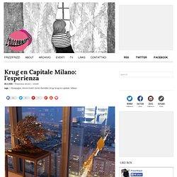 Krug en Capitale Milano: l'esperienza