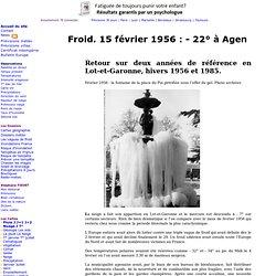 Froid. 15 février 1956 : - 22° à Agen