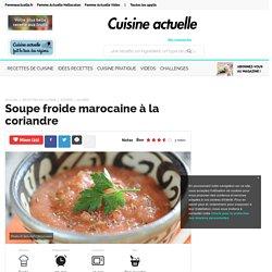 Soupe froide marocaine à la coriandre, facile et pas cher