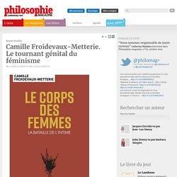 Le corps des femmes, la bataille de l'intime - Philosophie Magazine