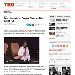 From the archive: Deepak Chopra's 2002 talk at TED