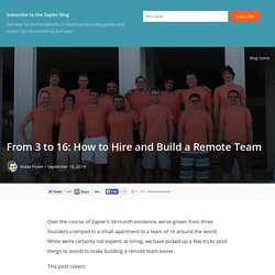 From 3 to 16: How to Hire and Build a Remote Team