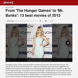 From 'The Hunger Games' to 'Mr. Banks': 13 best movies of 2013
